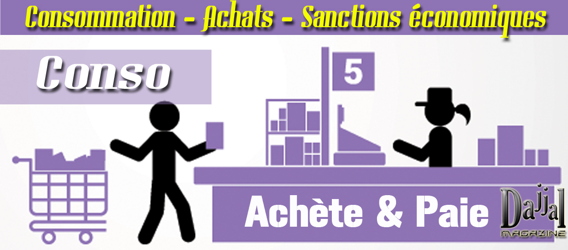 Consommation achats sanctions economiques4 dajjal magazine