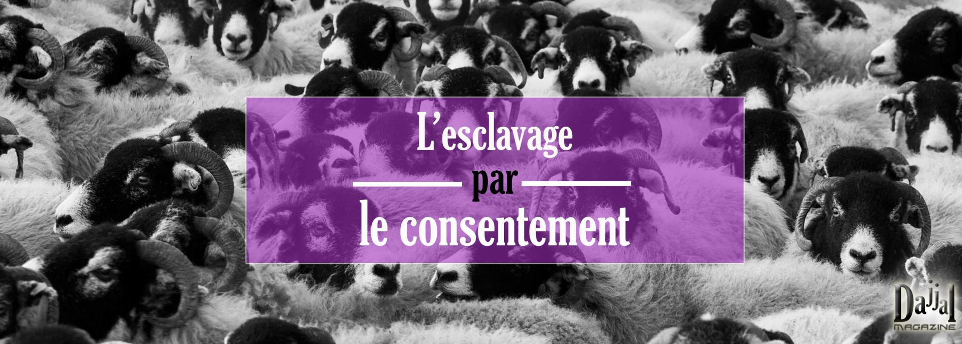 L esclavage par le consentement