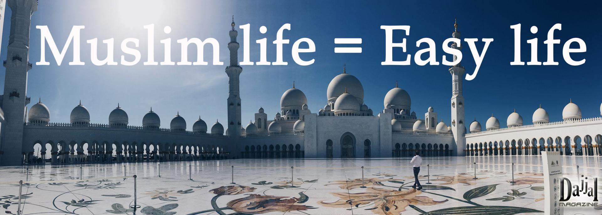 Muslim life easy life