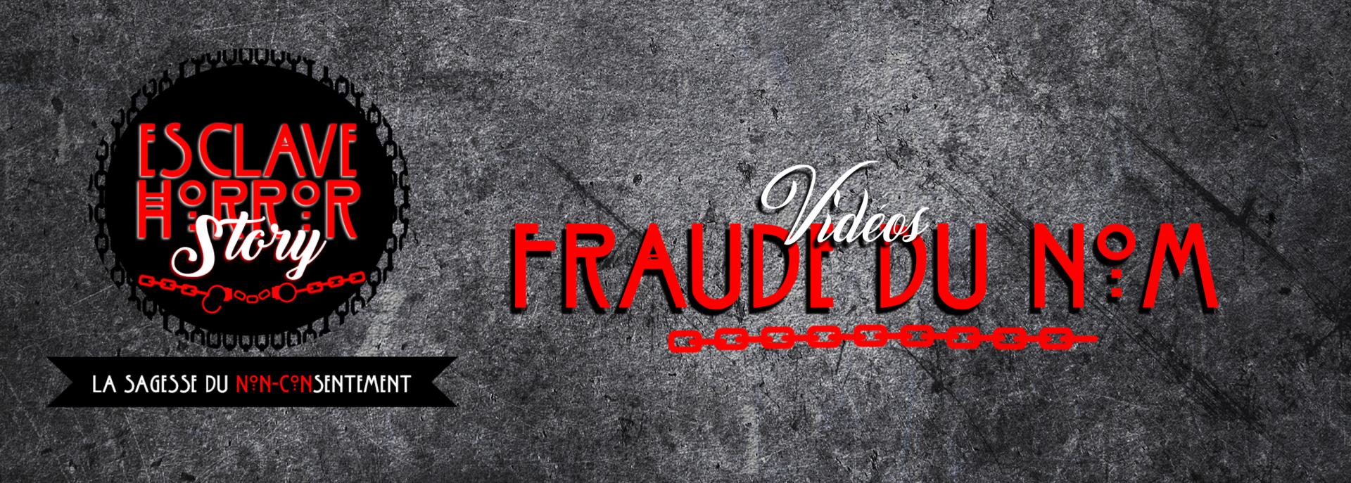 Videos fraude du nom
