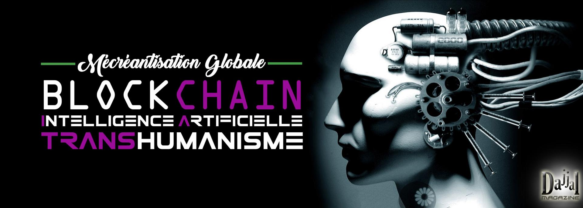 Mecreantisation globale transhumanisme ia blockchain