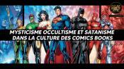 Mysticisme occultisme et satanisme dans la culture des comics books